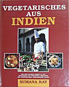 Vegetarisches aus Indien by Sumana Ray