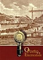 O Porto e a Electricidade by EDP