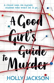 A Good Girl's Guide to Murder by Holly…