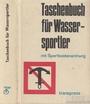 Taschenbuch für Wassersportler - Klaus Herbert Pietsch