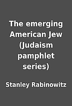 The emerging American Jew (Judaism pamphlet…
