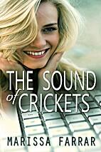 The Sound of Crickets by Marissa Farrar