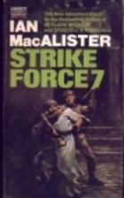 Strike Force 7 by Ian MacAlister
