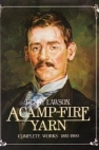 A camp-fire yarn : Henry Lawson complete…