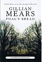 Foal's bread by Gillian Mears