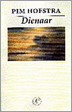 Dienaar : gedichten by Pim Hofstra