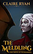 The Meldling: First Novel of the Daemonva by…