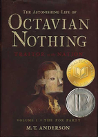 The Astonishing Life of Octavian Nothing,…