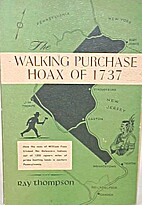 Walking Purchase Hoax of 1737 by Ray…