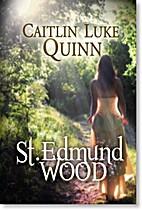 St. Edmund Wood by Ellen L. Ekstrom