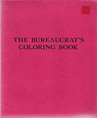 The Bureaucrat's Coloring Book by Francesca…
