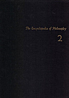 The Encyclopedia of Philosophy, Volume 2:…