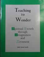 Teaching to wonder : spiritual growth…