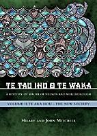 Te Tau Ihu o te Waka: Te Ara Hou - The New…