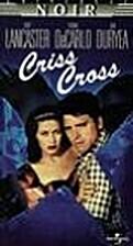 Criss Cross [1949 film] by Robert Siodmak