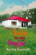 There Are Ants in My Sugar by Annica…