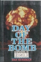 Day of the Bomb: Countdown to Hiroshima by…