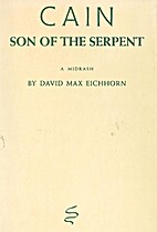 Cain: Son of the Serpent by David Eichhorn