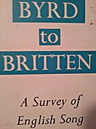 Byrd to Britten: A survey of English song by…