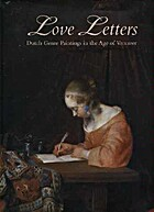 Love Letters: Dutch Genre Paintings in the…