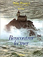 Rencontrer la mer by Philip Plisson
