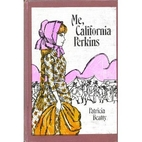 Me, California Perkins by Patricia Beatty
