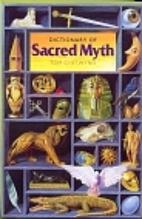 Dictionary of Sacred Myth (Language of the…