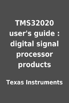 TMS32020 user's guide : digital signal…