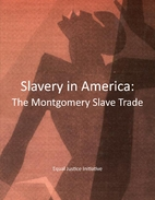 Slavery in America : The Montgomery Slave…