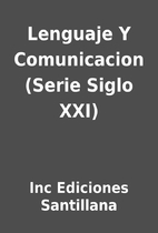 Lenguaje Y Comunicacion (Serie Siglo XXI) by…