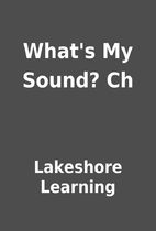 What's My Sound? Ch by Lakeshore Learning
