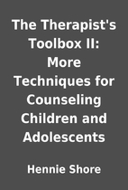 The Therapist's Toolbox II: More Techniques…