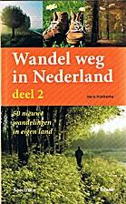 Wandel weg in Nederland. Dl. 2: 50 nieuwe…