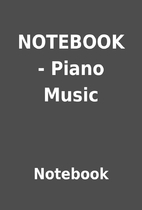 NOTEBOOK - Piano Music by Notebook