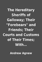 The Hereditary Sheriffs of Galloway; Their…