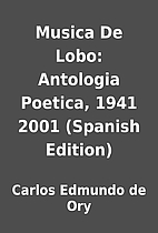 Musica De Lobo: Antologia Poetica, 1941 2001…