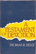 A Testament of Devotion by Thomas R. Kelly