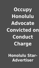 Occupy Honolulu Advocate Convicted on…