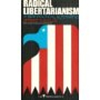 Radical Libertarianism by Jerome Tuccille