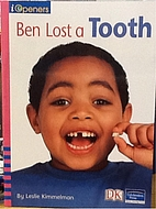 Ben Lost A Tooth by Leslie Kimmelman
