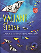 Valiant and Strong - a pictorial history of…