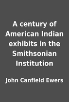 A century of American Indian exhibits in the…