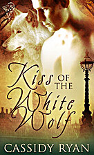 Kiss of the White Wolf by Cassidy Ryan