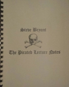 The Pirated Lecture Notes by Steve Bryant