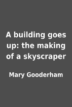A building goes up: the making of a…