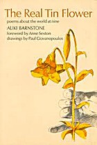 The Real Tin Flower: Poems About the World…