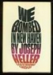 We Bombed in New Haven by Joseph Heller