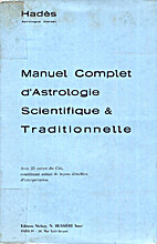Manuel complet d'astrologie scientifique…