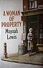 A Woman of Property by Maynah Lewis