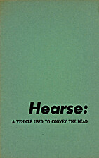 Hearse 4: A Vehicle Used to Convey the Dead…